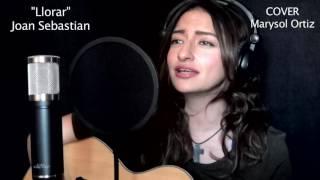 Llorar - Joan Sebastian COVER Marysol Ortiz