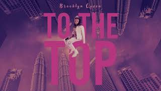 "Brooklyn Queen ""To The Top"" [AUDIO]"