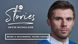 Kevin Nicholson on the advice he would give young coaches starting out in football