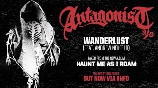 Antagonist A.D - Wanderlust [Feat. Andrew Neufeld]
