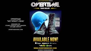 Say What's Real by OverTime [OFFICIAL AUDIO]