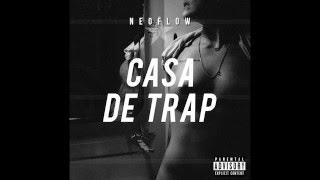 NEOFLOW - Casa de Trap