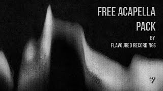 Flavoured Presents ACAPELLA PACK 1 [FREE DOWNLOAD]