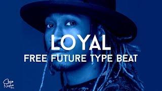 """[FREE] Future Type Beat - """"Loyal"""" (Prod. Cosa Nostra Beats)"""