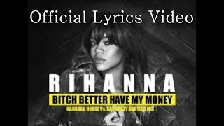 Rihanna - Bitch Better Have My Money [Official Lyrics Video | HQ/HD]