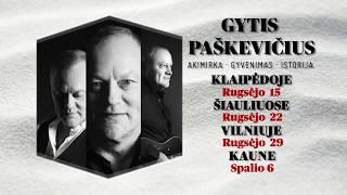 Gyčio Paškevičiaus koncertinis turas - Akimirka. Gyvenimas. Istorija.