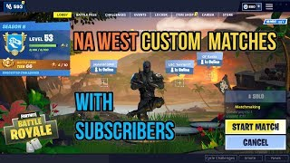 Fortnite Custom Matchmaking With Subscribers NA West Servers Come Join Us! (1st PC Stream)