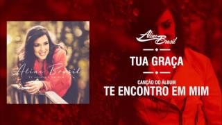 Aline Brasil - Tua Graça (Official Audio)