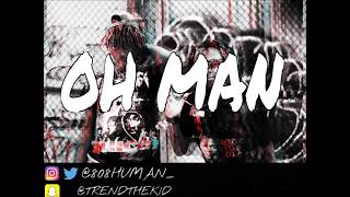 "(BANGER) Famous Dex X Rich The Kid Type Type Beat ""OH MAN"" (Prod 808HUMAN)"