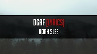 Noah Slee - DGAF (feat. Shiloh Dynasty) [LYRICS]