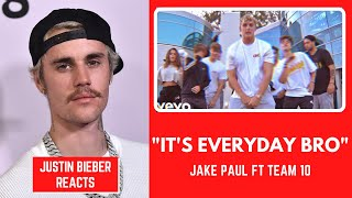 Justin Bieber Reacts To Jake Paul - It's Everyday Bro (Song) feat. Team 10