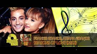 Frankie Grande ft. Ariana Grande - SEASONS OF LOVE (FULL MIDI REMAKE) -