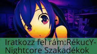 Nightcore:Szabyest - Szakadékok közt
