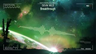 Devin Wild - Breakthrough [HQ Edit]