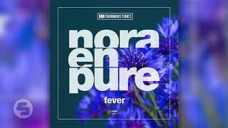 Nora En Pure - Fever