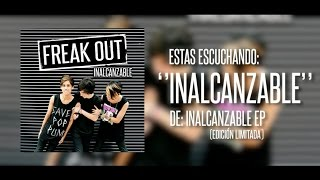 Freak Out - Inalcanzable