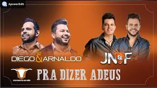 Diego e Arnaldo - Pra Dizer Adeus Part. João Neto e Frederico (2017)