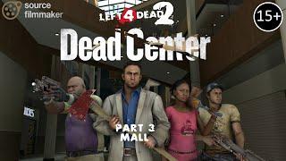 [SFM] L4D2 - DEAD CENTER #3 - Mall