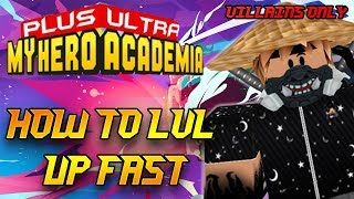 (outdated) How to LvL up fast! (Villains Only) | Plus ULTRA! - Roblox