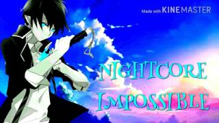 Nightcore - Impossible (male version)