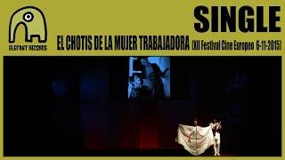 SINGLE - El Chotis De La Mujer Trabajadora [Live XII Festival Cine Europeo, Sevilla | 6-11-2015]