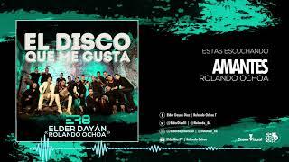 Amantes - Elder Dayán Díaz & Rolando Ochoa (Cover Audio)