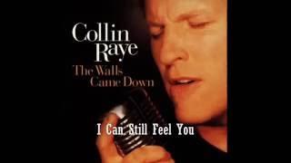 Collin Raye  -  I Can Still Feel You   ( audio + lyrics )