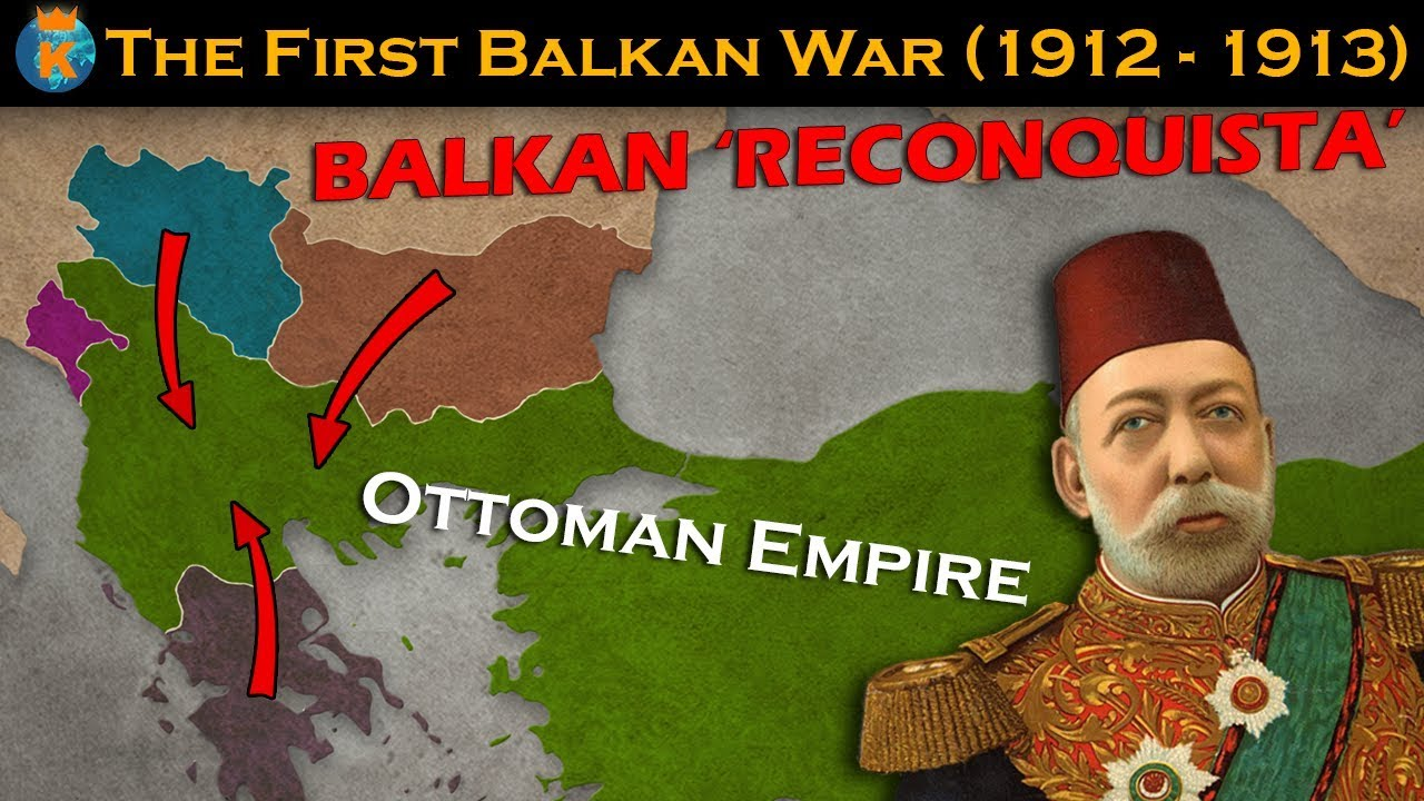 The First Balkan War - Explained