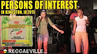 Persons Of Interest @ Free Bamboo Joint Show in Kingston, Jamaica [January 31st 2015]