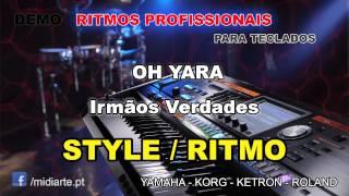 ♫ Ritmo / Style  - OH YARA - Irmãos Verdades