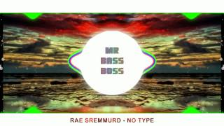 Rae Sreammurd - No Type - BASS BOOSTED