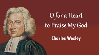 O for a Heart to Praise My God