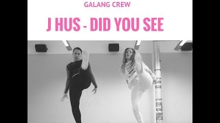 J Hus - Did you see - Galang Crew - Sara Galan