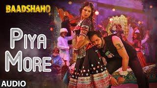 Piya More Song (Full Audio)   Baadshaho   Emraan Hashmi   Sunny Leone   Mika Singh, Neeti Mohan width=