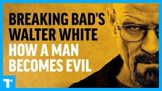 Breaking Bad: Walter White - How a Man Becomes Evil