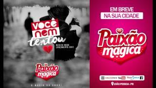 Paixão Mágica - Você Nem Tentou (Lançamento 2017)