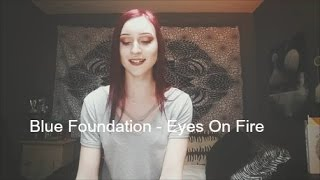 Blue Foundation - Eyes On Fire (Cover)