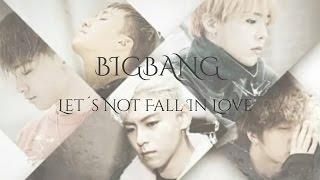 BIGBANG - Let's not fall in love. Letra fácil (pronunciación)