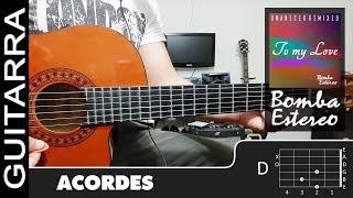 "Como tocar ""To My Love"" de Bomba Estéreo (Tainy Remix) en Guitarra Acustica - Tutorial (HD) ACORDES"