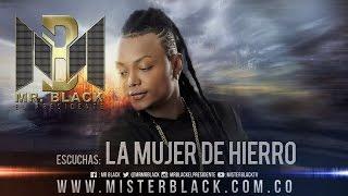 La Mujer de Hierro - Mr Black ®