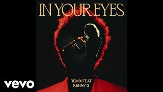 The Weeknd - In Your Eyes (Remix) (ft. Kenny G)