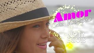 Nota Equis - Amor de Verano (Video Oficial)