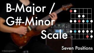 B Major- / G# Minor Scale - Seven Positions
