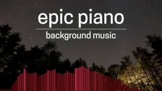Epic Piano - Royalty Free Background Music
