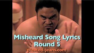 Misheard Song Lyrics: Round 5