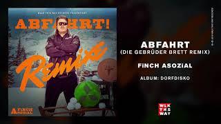 Finch Asozial - Abfahrt (Die Gebrüder Brett Remix)