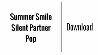 Summer Smile - Silent Partner | Download
