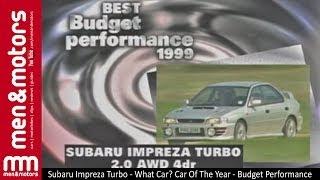 Subaru Impreza Turbo - What Car? Car Of The Year - Budget Performance Award (1999) width=