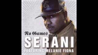 Serani feat. Melanie Fiona - No Games (HQ)