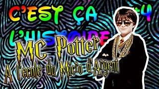 C'est ça l'histoire #4 - MC Potter à l'école du micro d'argent